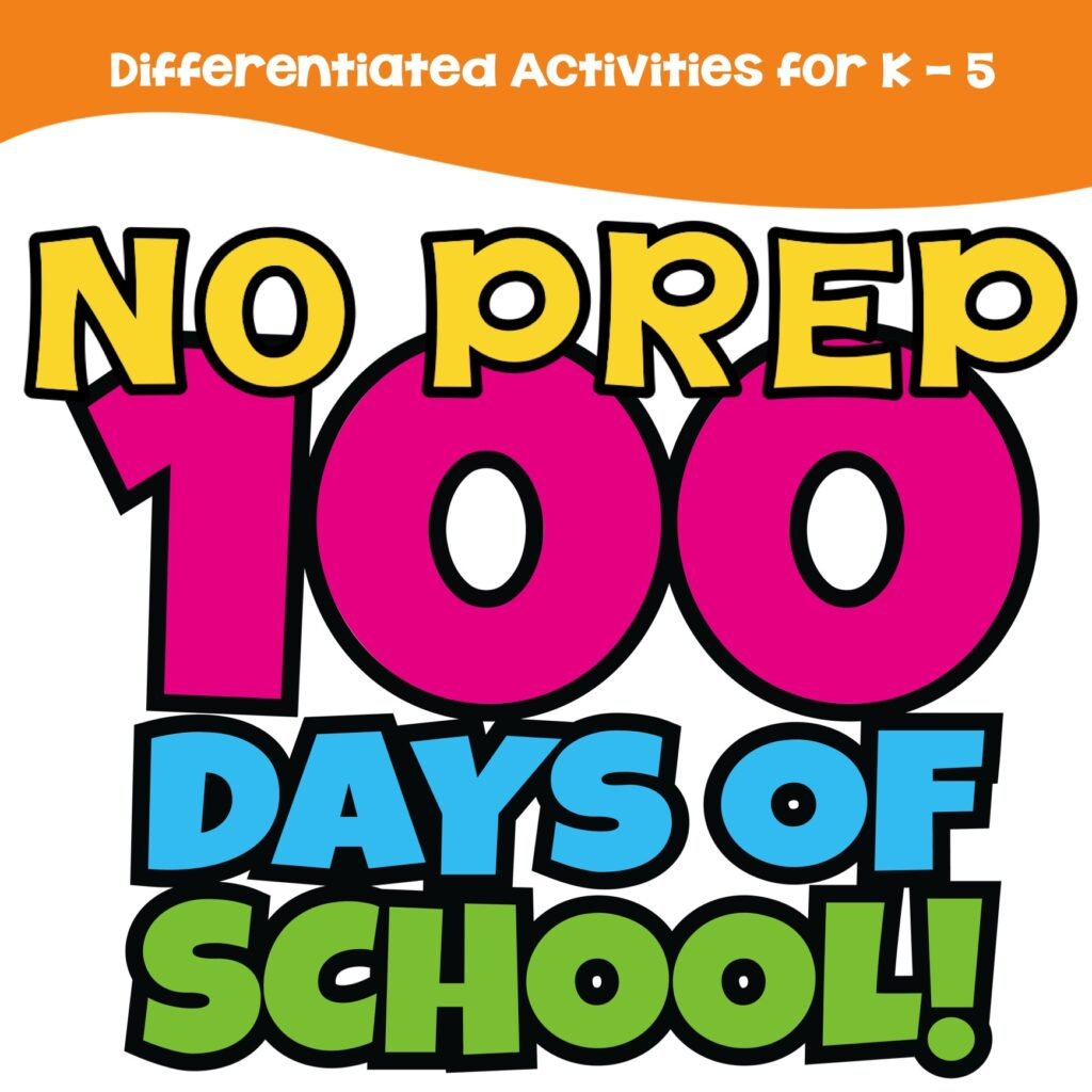 100th Day of School No Prep Activities